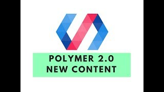 Learn Everything About Polymer 2.0 - New Content Polymer 2