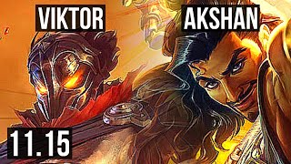 VIKTOR vs AKSHAN (MID) | 5/0/3, 400+ games, 800K mastery | NA Diamond | v11.15