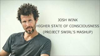 Josh Wink - Higher State of Consciousness (Project Swirl