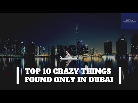 Top 10 crazy things found only in Dubai