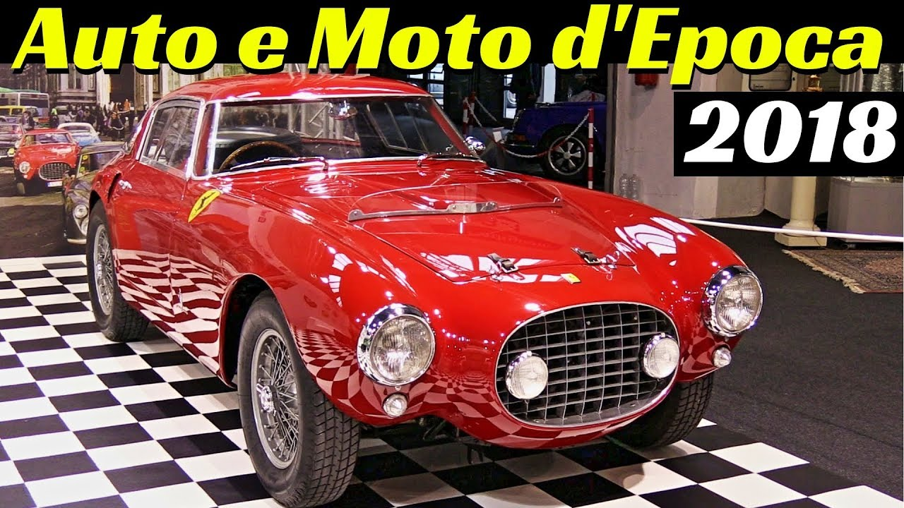 Ferrari Maserati The Best Of 50s 60s 250 Gt Boano Ghibli Etc Auto E Moto D Epoca 2018 Youtube