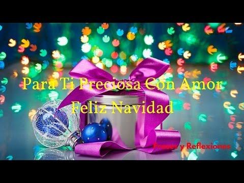 Para Ti Preciosa Con Amor Feliz Navidad Feliz Ano 2017 Youtube
