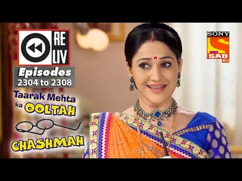 Weekly Reliv | Taarak Mehta Ka Ooltah Chashmah | 2nd Oct to 6th Oct 2017 | Ep 2304-2308