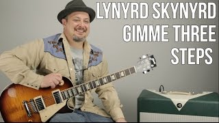 Lynyrd Skynyrd - Gimme Three Steps - Guitar Lesson - How to Play on Guitar