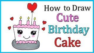 How To Draw A Cute Birthday Cake (2018) 🍰