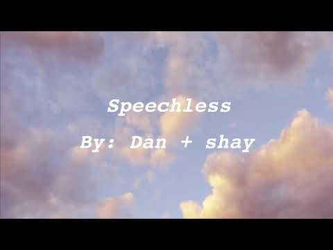 Speechless By: Dan + Shay (S L O W E D)