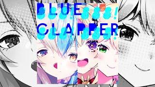 【オリジナル曲】『BLUE CLAPPER』試聴動画 【雪花ラミィ, 桃鈴ねね, 獅白ぼたん, 尾丸ポルカ】