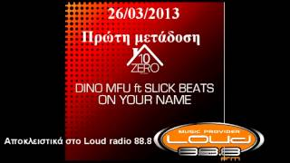 Dino ft. Slick Beats-On your name