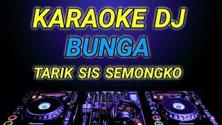 KARAOKE TARIK SIS SEMONGKO ( BUNGA ) THOMAS ARYA DJ ANGKLUNG REMIX BY JMBD