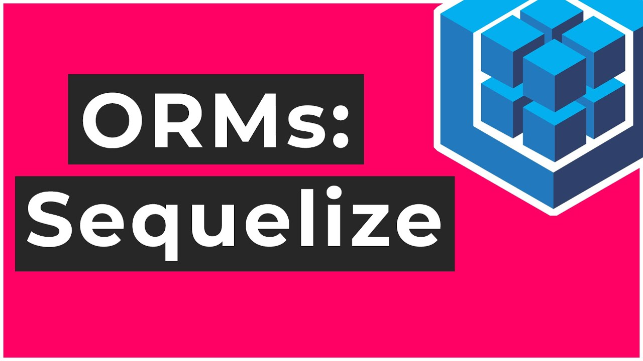 Sequelize ORM Tutorial (All in One Video)