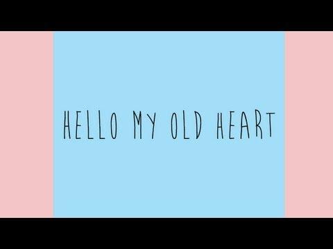 The Oh Hello's - Hello My Old Heart (Lyrics)