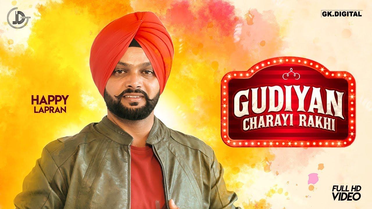 Gudiyan Charayi Rakhi (Full Song) Happy Lapran | Juke Dock | Latest Punjabi Song 2018 |