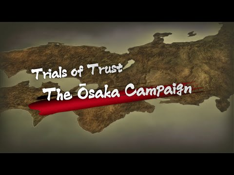 Samurai Warriors 4-II: Trials of Trust - The Ōsaka Campaign
