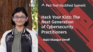 Hack Your Kids: The Next Generation of Cybersecurity Practitioners | Pen Test HackFest Summit 2020