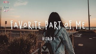 Astrid S - Favorite Part Of Me (Lyric Video)