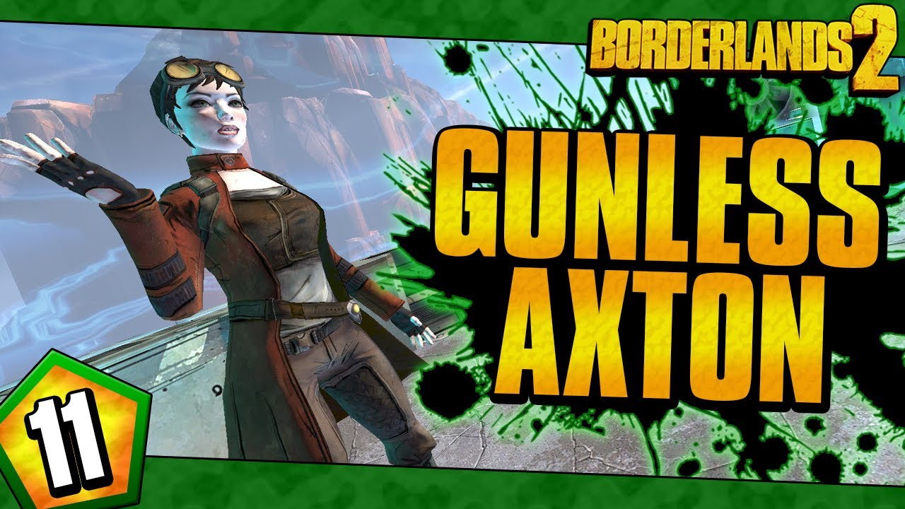 Borderlands 2 | Gunless Axton Funny Moments And Drops | Day #11