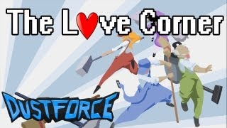 The Love Corner : Dustforce | Ep.10 | Let