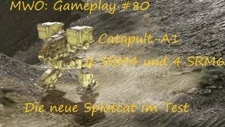 MWO: Gameplay #080 Catapult-A1 Splatcat im Test (4 SRM6 & 2 SRM4) Viel Schaden aber naja