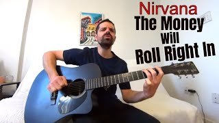 The Money Will Roll Right In - Nirvana [Acoustic Cover by Joel Goguen]