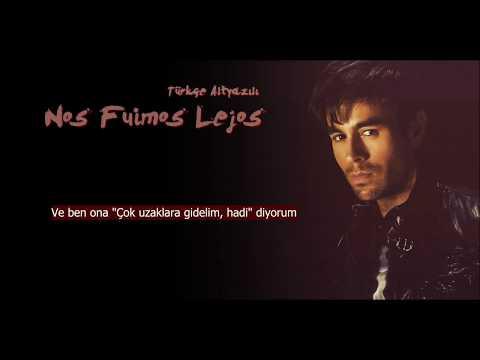 Descemer Bueno, Enrique Iglesias - Nos Fuimos Lejos (Türkçe Altyazılı) ft. El Mi