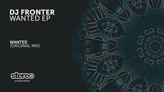 DJ Fronter - Wanted (Original Mix)