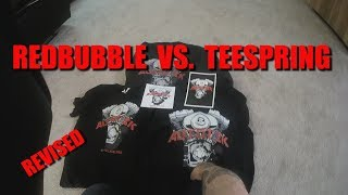 Review: Redbubble vs Teespring Merchandise ...Revised