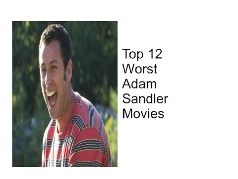Top 12 Worst Adam Sandler Movies - YouTube