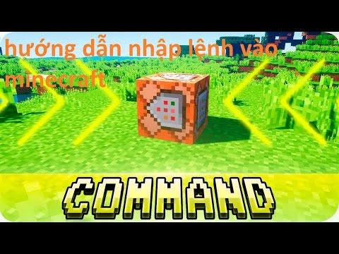 CÁCH NHẬP LỆNH VÀO COMMAND BLOCK TRONG MINECRAFT !!
