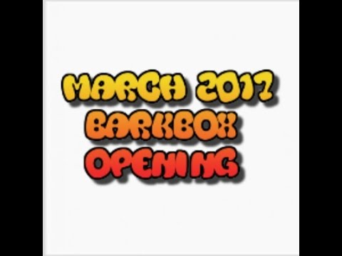 march-2017-barkbox-opening