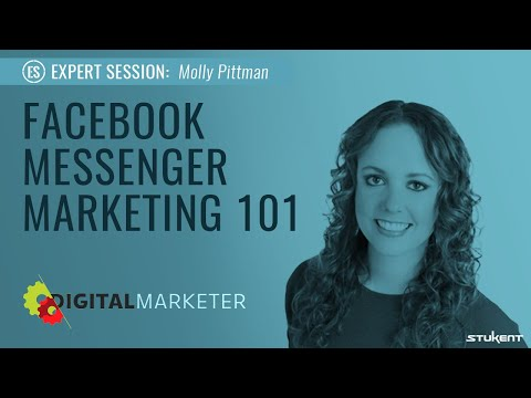 Facebook Messenger Marketing 101 - Molly Pittman Expert Session