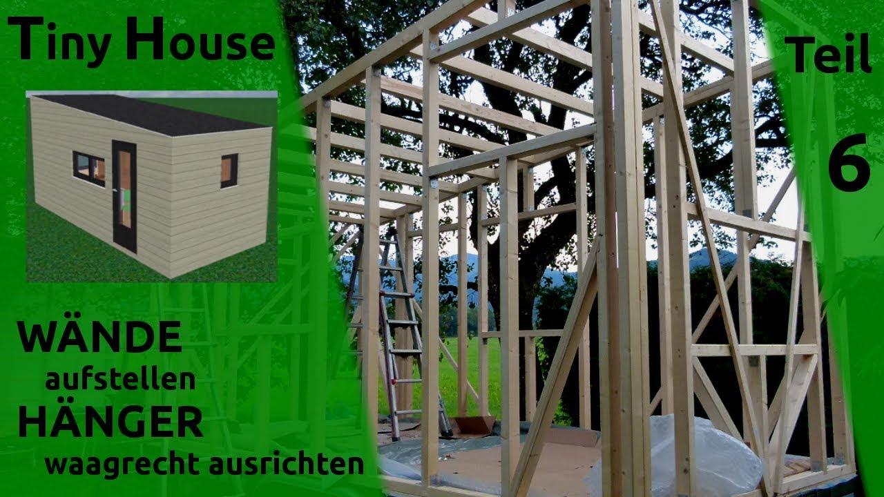 Tiny House Selber Bauen Wände Aufrichten Teil 6 Youtube