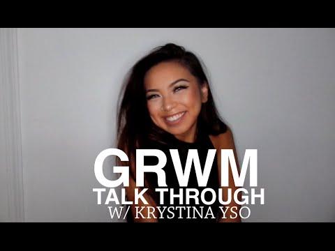 GRWM  - Talk Through with Krystina Yso