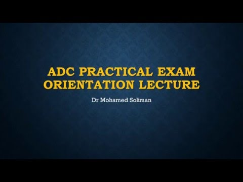 Australian Dental Council (ADC) Practical Exam Orientation Lecture - April 2016