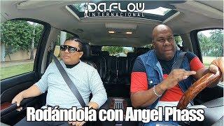 Rodándola con Angel Phass - Da Flow Internacional YouTube Videos