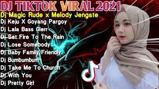 DJ TIKTOK VIRAL 2021    DJ MAGIC RUDE X MELODY JENGATE - DJ KEJU X GOYANG PARGOY    DJ VIRAL TIKTOK