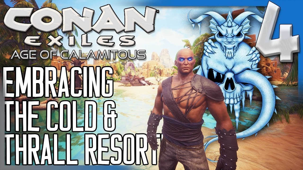 EMBRACING THE COLD & THRALL RESORT! | Conan Exiles Modded S5E4