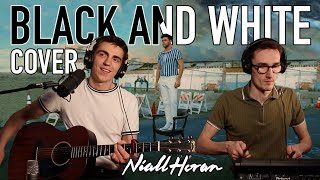 Niall Horan - Black And White  (Cover)