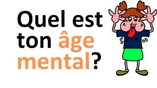 Quel est ton âge mental? (nouveau test de la personnalité / test de cerveau avec réponses)