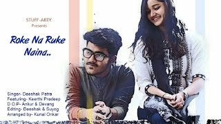 Roke Na Ruke Naina (Cover)|Deeshak Patra| | Arijit Singh | Varun, Alia