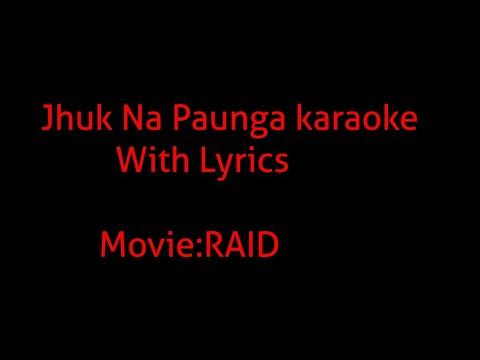 Jhuk na paunga karaoke song with lyrics/Raid/Ajay devgan/t-series/