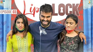 Lip Lock || Episode 3 || Pakkinti Kurradu || Tamada Media