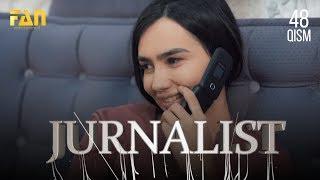 Журналист Сериали 48- қисм / Jurnalist Seriali 48- qism
