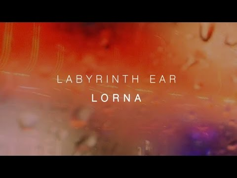 Labyrinth Ear - Lorna (Official Audio)
