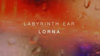 Labyrinth Ear - Lorna (Official Audio)