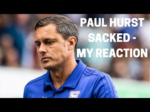 Paul Hurst Sacked - My Reaction