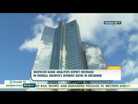 Deutsche bank analysts expect increase in Federal Reserve's interest rates in December - Kazakh TV