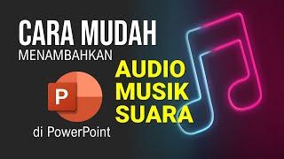 Cara Memasukkan Audio, Suara atau Musik ke Dalam Slide Powerpoint