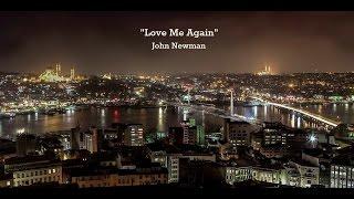 Love Me Again (Lyrics) - John Newman