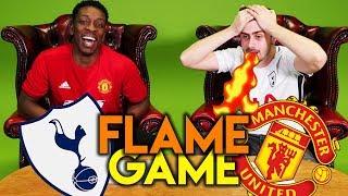 SPURS VS MANCHESTER UNITED | FLAME GAME ft. FTOTV