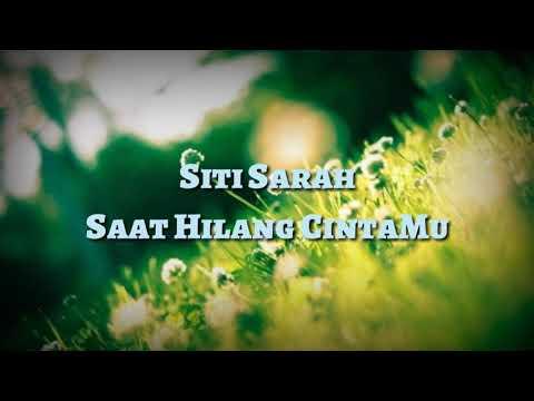 Siti Sarah - Saat Hilang Cintamu